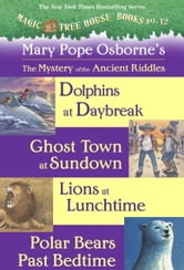 Magic Tree House: Books 9-12 Ebook Collection: Mystery of the Ancient Riddles ebook by Mary Pope Osborne
