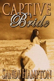 Captive Bride ebook by Sandi Hampton