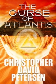 Curse of Atlantis ebook by christopher david petersen