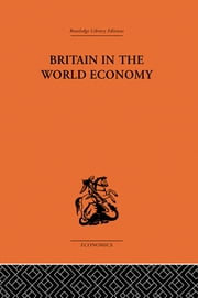 Britain in the World Economy ebook by Dennis H Robertson