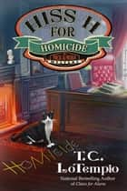 Hiss H for Homicide ebook by T. C. LoTempio