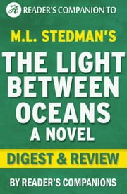 The Light Between Oceans by M.L. Stedman | Digest & Review ebook by Reader's Companions