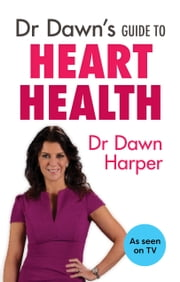 Dr Dawn's Guide to Heart Health ebook by Dawn Harper