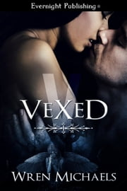 Vexed ebook by Wren Michaels