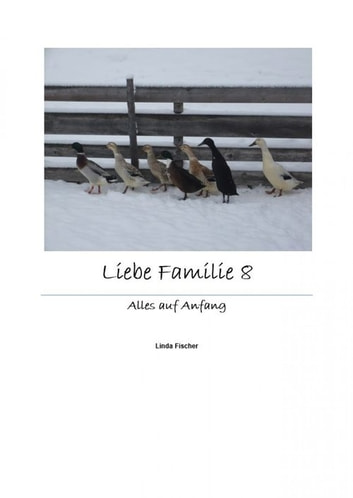 Liebe Familie 8 - Alles auf Anfang ebook by Linda Fischer