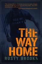 The Way Home ebook by Rusty Brooks