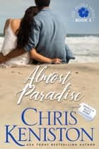 Almost Paradise ebook by Chris Keniston