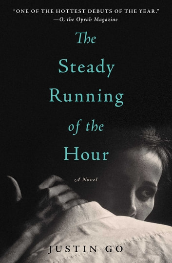 The Steady Running of the Hour - A Novel ebook by Justin Go