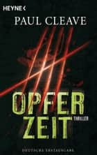 Opferzeit - Thriller ebook by Paul Cleave, Frank Dabrock, Alexander Wagner