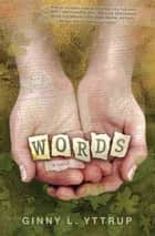 Words ebook by Ginny L Yttrup