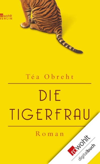 Die Tigerfrau ebook by Téa Obreht
