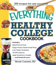 The Everything Healthy College Cookbook ebook by Cormier, Nicole