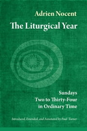The Liturgical Year - Sundays Two to Thirty-Four in Ordinary Time (vol. 3) ebook by Adrien Nocent OSB, Paul Turner STD