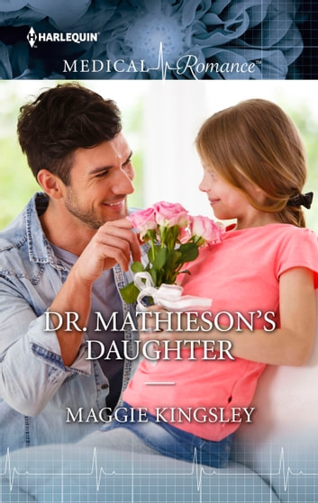 Dr. Mathieson's Daughter ebook by Maggie Kingsley