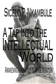 A Tap into the Intellectual World - Awakening Innovation ebook by Sicelo P Nkambule