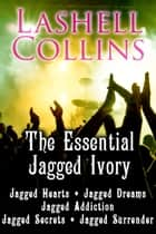 The Essential Jagged Ivory (Jagged Ivory Boxed Set) ebook by Lashell Collins