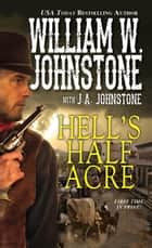 Hell's Half Acre ebook by William W. Johnstone, J.A. Johnstone