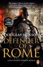 Defender of Rome - (Gaius Valerius Verrens 2): A heart-stopping and gripping novel of Roman adventure ebook by Douglas Jackson
