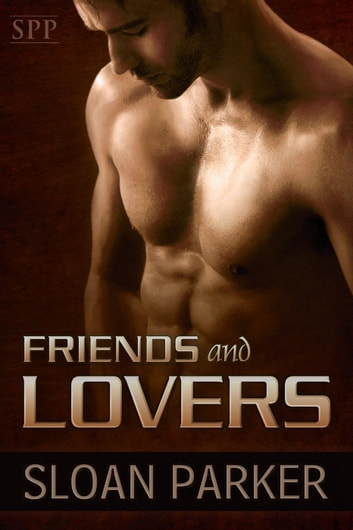 Friends and Lovers ebook by Sloan Parker