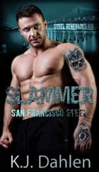 Slammer - San Francisco Steel, #1 ebook by Kj Dahlen