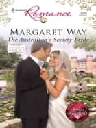 The Australian's Society Bride ebook by Margaret Way