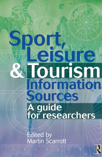 Sport, Leisure and Tourism Information Sources ebook by Martin Scarrott