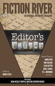 Fiction River: Editor's Choice ebook by Fiction River, Mark Leslie, Kristine Kathryn Rusch,...