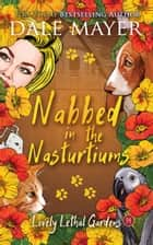 Nabbed in the Nasturtiums ebook by