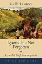 Ignored but Not Forgotten ebook by Lucille H. Campey