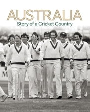 Australia: Story of a Cricket Country ebook by Chris Ryan