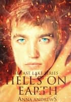 Hell's On Earth (The East Lake Series Book 2) ebook by Anna Andrews