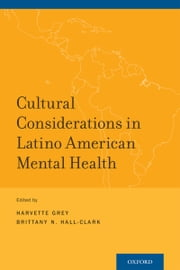 Cultural Considerations in Latino American Mental Health ebook by Harvette Grey,Brittany N. Hall-Clark