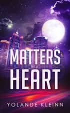 Matters of Heart ebook by Yolande Kleinn