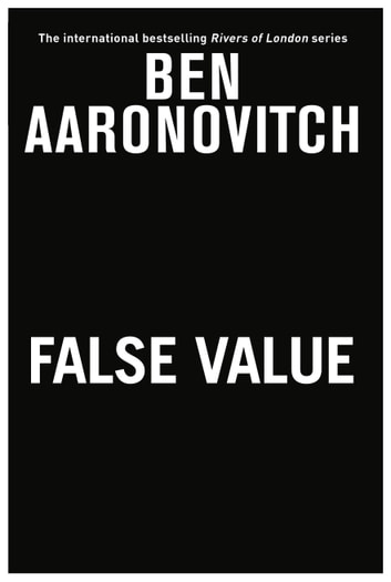 False Value - A Rivers of London Novel ebook by Ben Aaronovitch