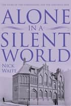 Alone in a Silent World ebook by Nick Waite