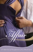 The Affair - A Collection of Naughtiness from Black Lace ebook by Virgin Digital