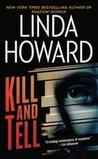 Kill and Tell - A Novel ebook by Linda Howard