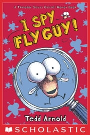 I Spy Fly Guy! (Fly Guy #7) ebook by Tedd Arnold,Tedd Arnold
