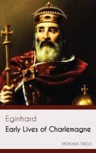 Early Lives of Charlemagne ebook by Eginhard, A.J. Grant