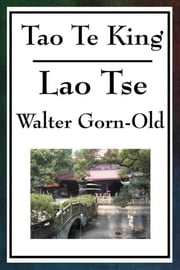 Tao Te King ebook by Walter Gorn-Old