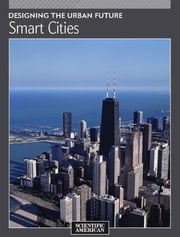 Designing the Urban Future - Smart Cities ebook by Scientific American Editors