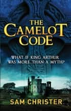 The Camelot Code ebook by
