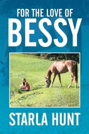 For the Love of Bessy ebook by Starla Hunt
