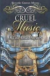 Cruel Music - A Tito Amato Mystery ebook by Beverle Graves Myers