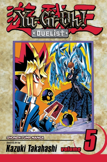 Yu-Gi-Oh!: Duelist, Vol. 5 - Blue-Eyes Ultimate Dragon ebook by Kazuki Takahashi