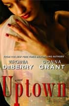 Uptown ebook by Virginia DeBerry,Donna Grant