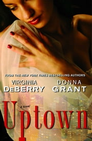 Uptown - A Novel ebook by Virginia DeBerry,Donna Grant