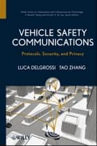 Vehicle Safety Communications - Protocols, Security, and Privacy ebook by Tao Zhang, Luca Delgrossi