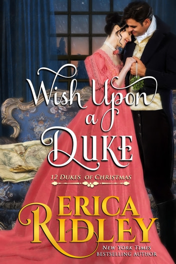 Wish Upon a Duke - A Regency Christmas Romance ebook by Erica Ridley