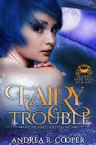 Fairy Trouble - Modern Fairy Tales, #1 ebook by Andrea R. Cooper